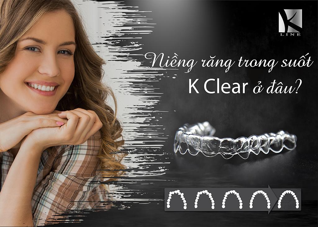 Nha khoa/ Bác sĩ nào thực hiện niềng răng trong suốt K Clear